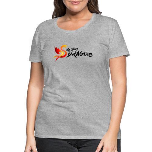 Nous tuons des dragons - Dragons Dungeons - T-shirt Premium Femme