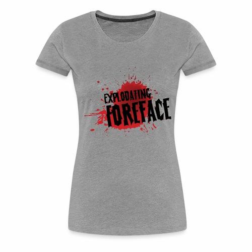 Eplodating Foreface - Women's Premium T-Shirt