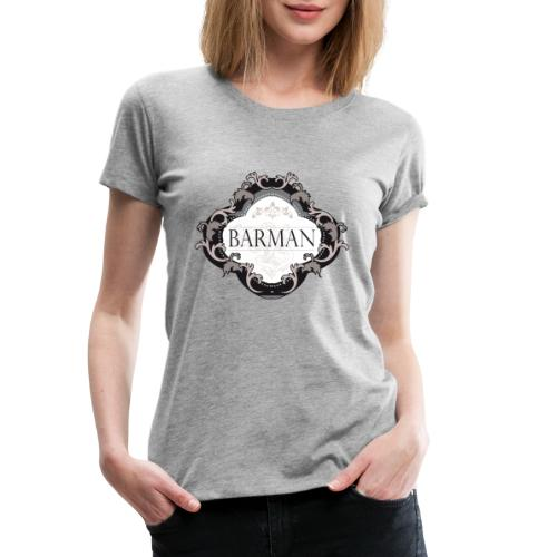 BARMAN CLASSIQUE by Florian VIRIOT - T-shirt Premium Femme