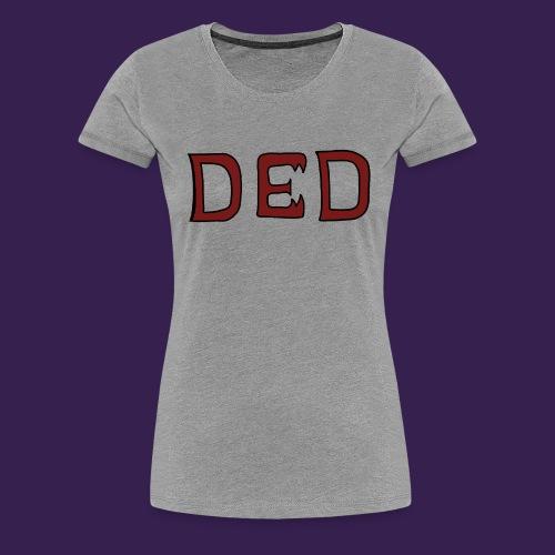 ded - T-shirt Premium Femme