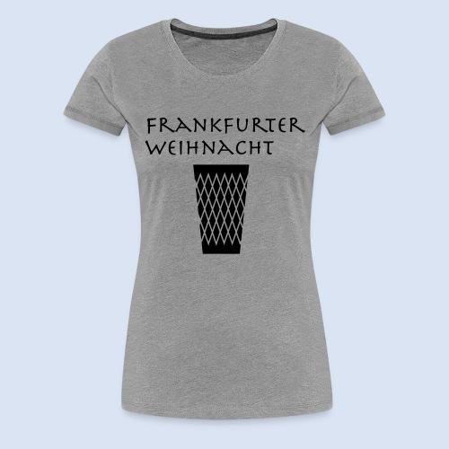 Frankfurter Weihnacht - Frauen Premium T-Shirt