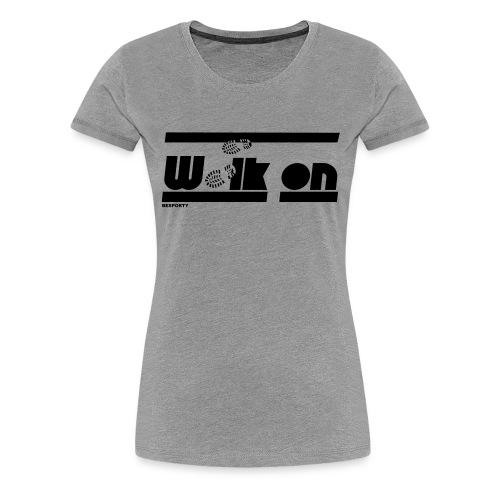 BESPORTY_WALK ON - Vrouwen Premium T-shirt