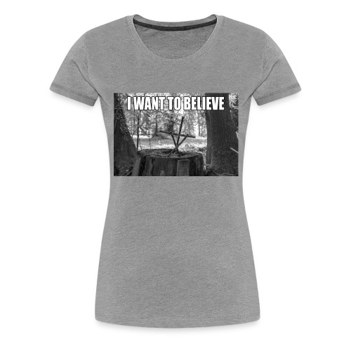 I want to believe - Frauen Premium T-Shirt