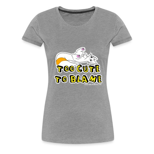 Too Cute To Blame - Women's Premium T-Shirt