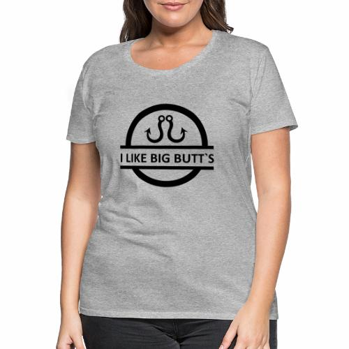 I LIKE BIG BUTT S black - Frauen Premium T-Shirt