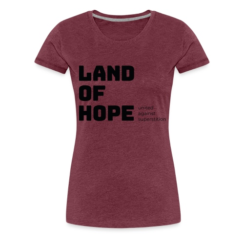 Land of Hope - Women's Premium T-Shirt