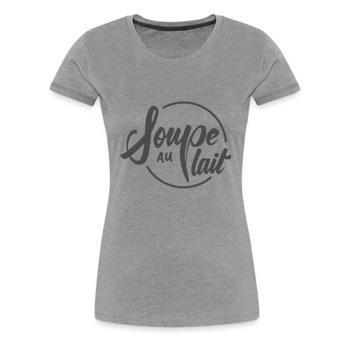 Soupe-au-lait - T-shirt Premium Femme