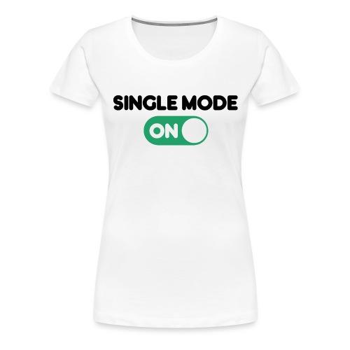 single mode ON - Maglietta Premium da donna