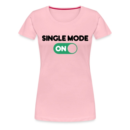 single mode ON - Maglietta Premium da donna