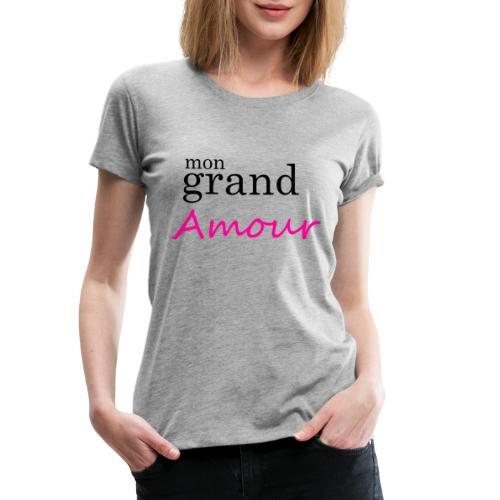 Mon grand amour - T-shirt Premium Femme