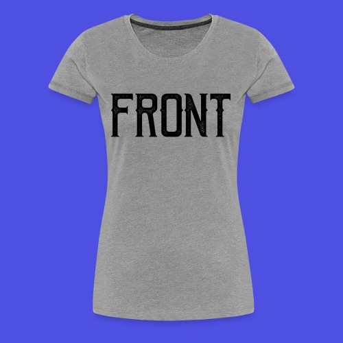 Front tshirt - Vrouwen Premium T-shirt