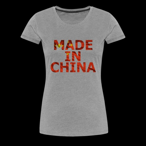 made in china - T-shirt Premium Femme