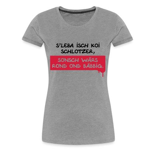 Schwäbische Logik - Frauen Premium T-Shirt