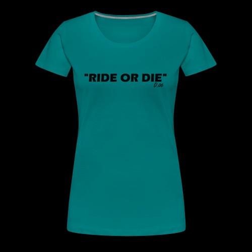 Ride or die (noir) - T-shirt Premium Femme