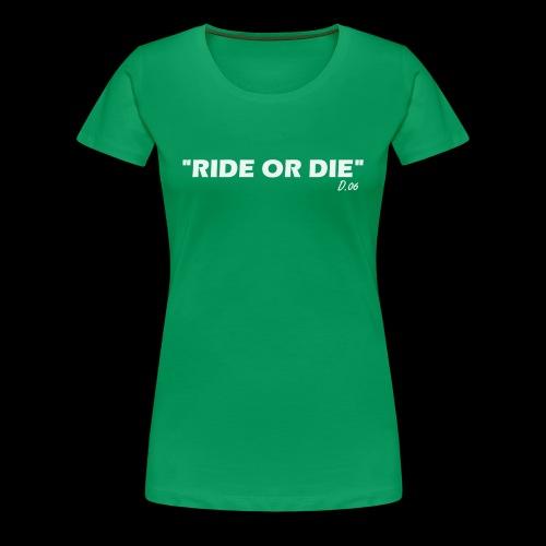 Ride or die (blanc) - T-shirt Premium Femme