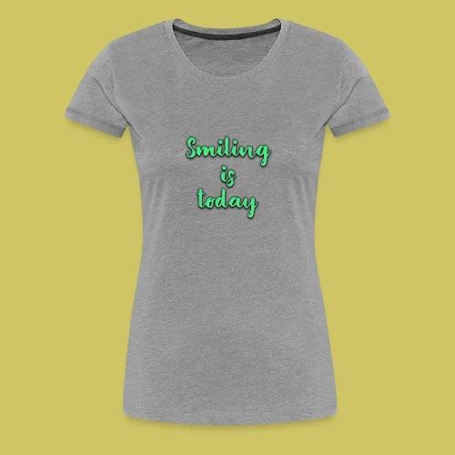 Sonrie es lo de hoy - Women's Premium T-Shirt