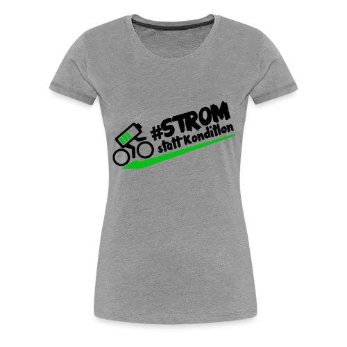 Strom statt Kondition - Frauen Premium T-Shirt