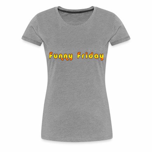 Funny Friday - Women's Premium T-Shirt