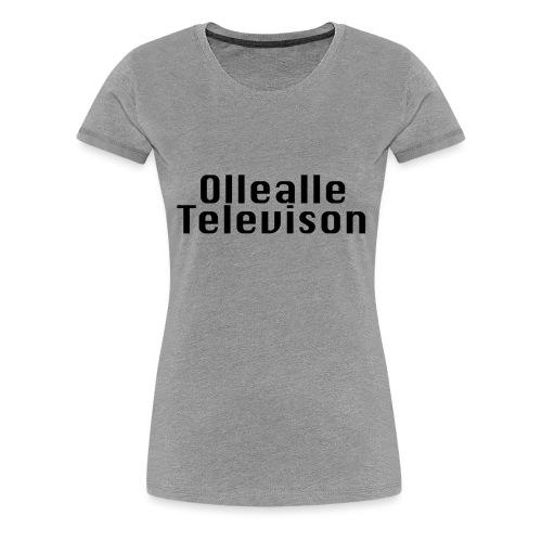 Ollealle Television - Premium-T-shirt dam