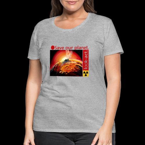 Save our planet. Fukushima Theme - Frauen Premium T-Shirt