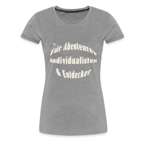 Abenteuerer Individualisten & Entdecker - Frauen Premium T-Shirt