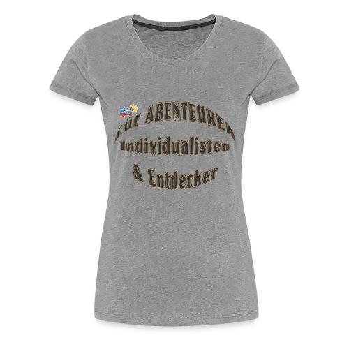 Abenteurer Individualisten & Entdecker - Frauen Premium T-Shirt