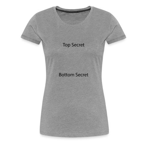 Top Secret / Bottom Secret - Women's Premium T-Shirt