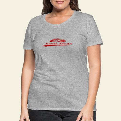 lead sled red - Dame premium T-shirt
