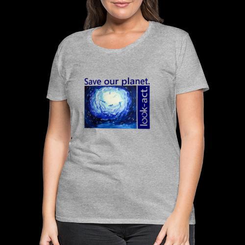 Save our planet. Unterwasserwelt. - Frauen Premium T-Shirt