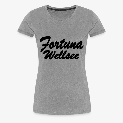 Fortuna Wellsee - Frauen Premium T-Shirt