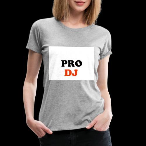 PRO DJ - T-shirt Premium Femme
