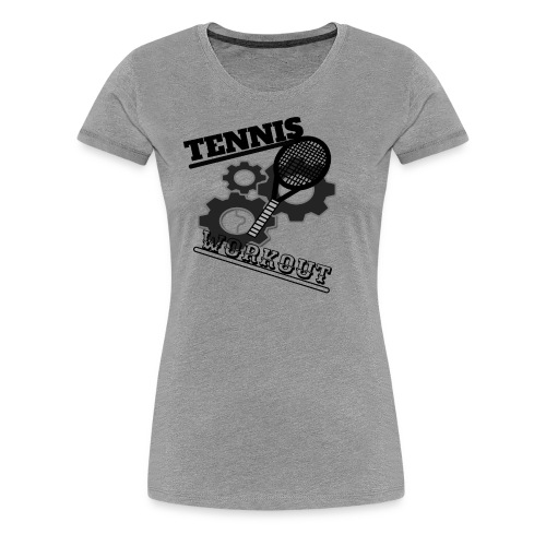 TENNIS WORKOUT - Women's Premium T-Shirt