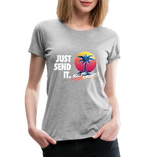 Just Send It @ RollingDrones - Women's Premium T-Shirt