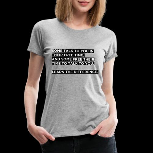 Some talk to you in their free time - T-shirt Premium Femme