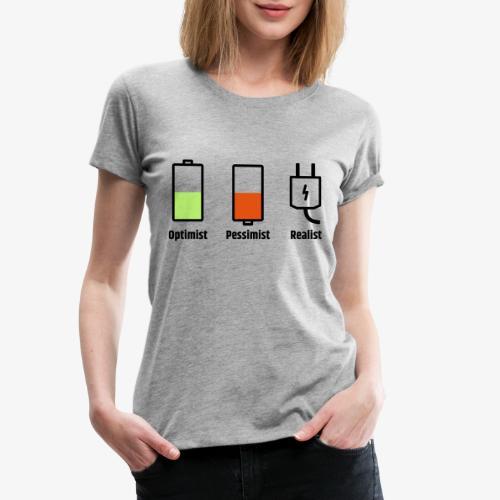 Akku-Philosophie: Optimist Pessimist Realist - Frauen Premium T-Shirt