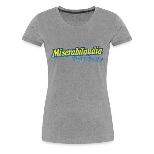Miserabilandia - Maglietta Premium da donna