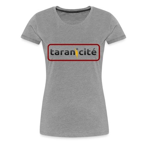 Taranicité en grand - T-shirt Premium Femme