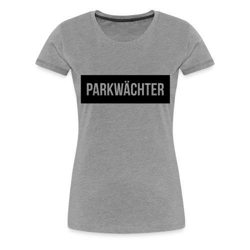 Parkwächter Balkentext - Frauen Premium T-Shirt