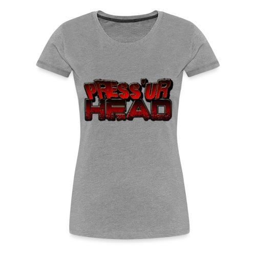 Press 'Ur Head font - Frauen Premium T-Shirt