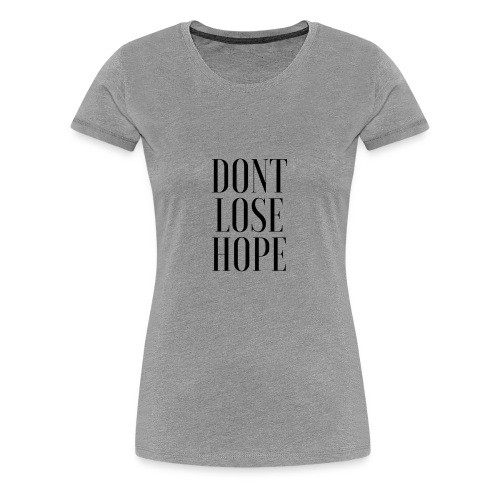 Marvin Lara - Dont Lose Hope - Camiseta premium mujer