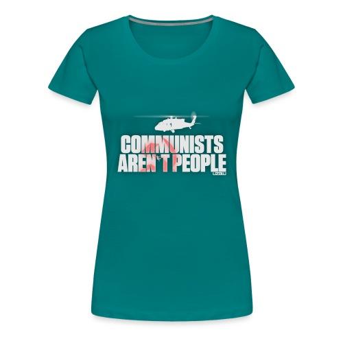 Communists aren't People (White) - Women's Premium T-Shirt