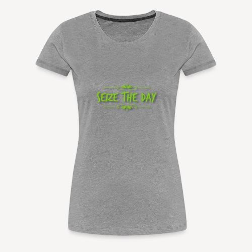 Seize The Day - Women's Premium T-Shirt