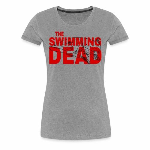 The Swimming Dead - Frauen Premium T-Shirt
