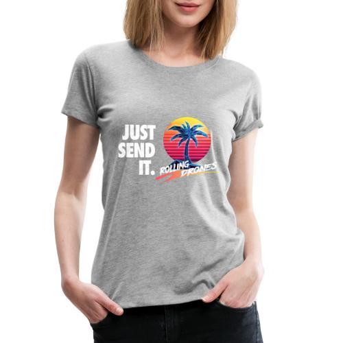 Just Send It @ RollingDrones - Women's Premium T-Shirt