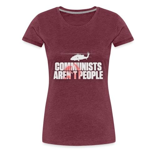 Communists aren't People (White) (No uzalu logo) - Women's Premium T-Shirt