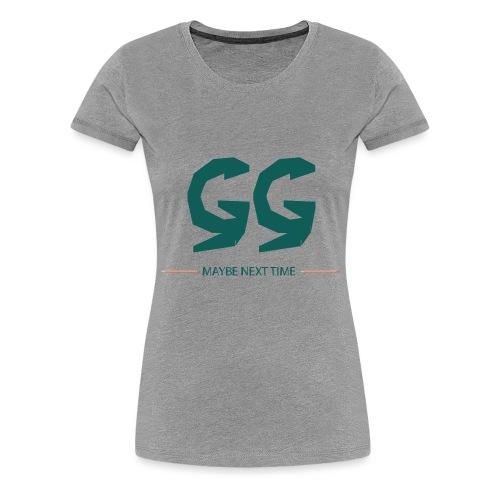 GG - MAYBE NEXT TIME - Frauen Premium T-Shirt