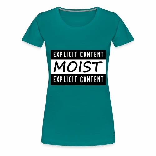 Moist2 - Women's Premium T-Shirt