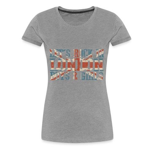 LET'S ROCK IN LONDON - Maglietta Premium da donna