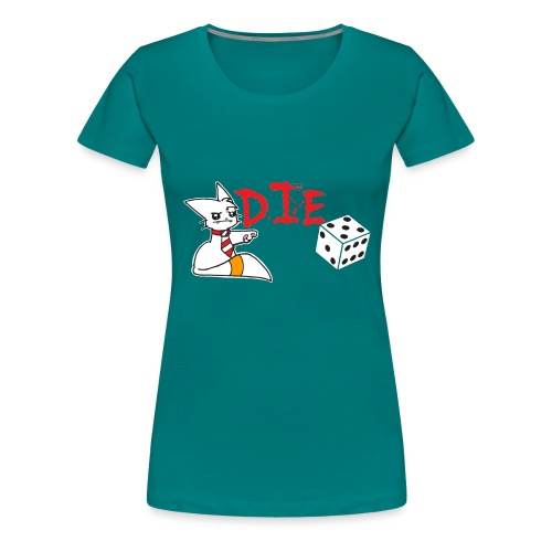 DIE - Women's Premium T-Shirt