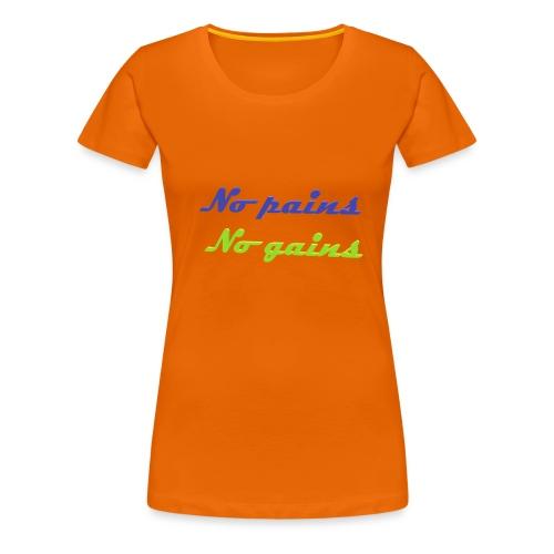 No pains no gains Saying with 3D effect - Women's Premium T-Shirt
